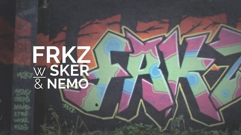 FRKZ w/ Sker & Nemo