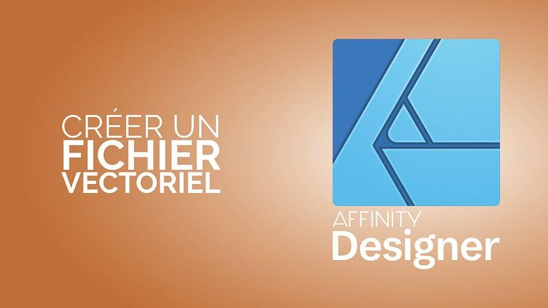 Creer un fichier vectoriel avec Affinity Designer