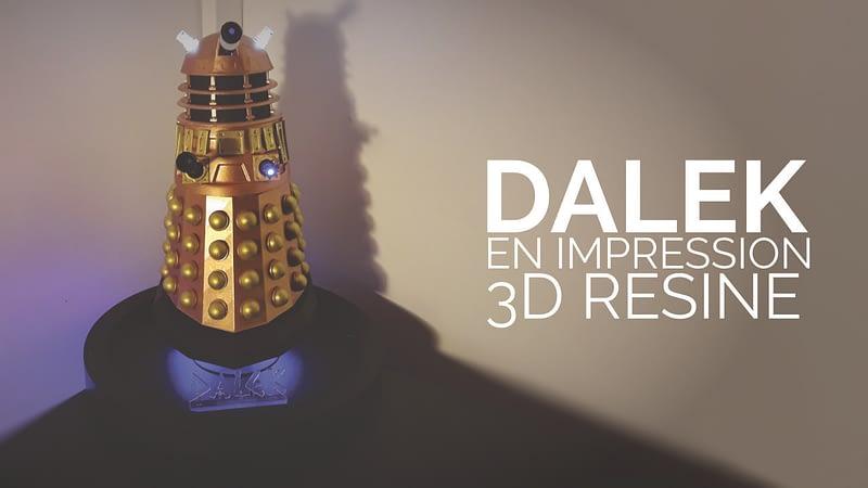 Un dalek en impression 3D résine