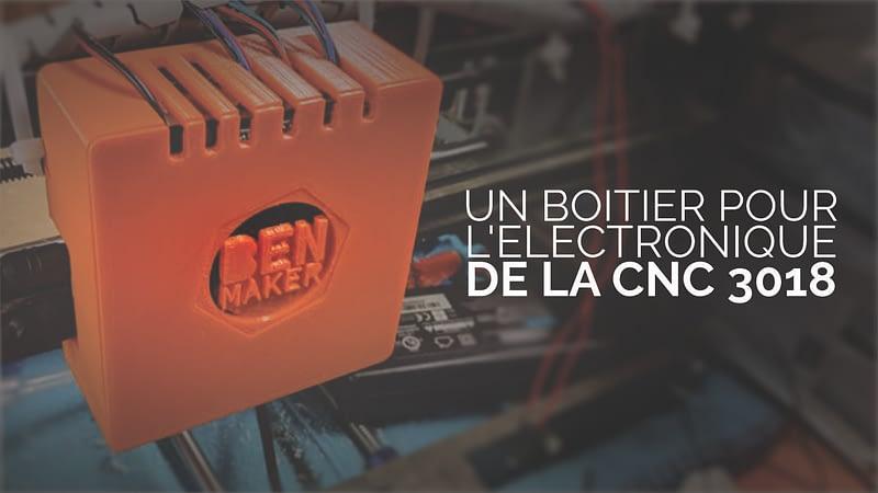 Un boitier pour l'electronique de la cnc 3018